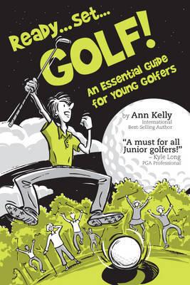 Ready ... Set ... GOLF! by Ann Kelly