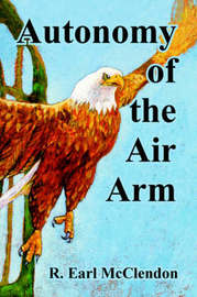 Autonomy of the Air Arm by R., Earl McClendon image