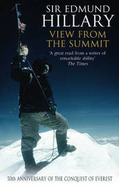 The View from the Summit by Edmund Hillary
