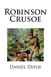 """an examination of robinson crusoe by daniel defoe Daniel defoe's classic tale of a solitary castaway's survival and triumph, widely considered to be the first english novel """"i, poor miserable robinson crusoe, being shipwrecked, came on."""