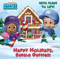 Happy Holidays, Bubble Guppies! by Mary Tillworth