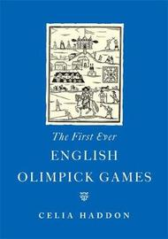 The First Ever English Olimpick Games by Celia Haddon image