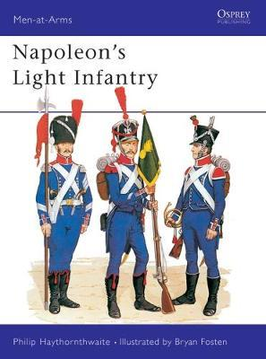 Napoleon's Light Infantry by Philip J. Haythornthwaite