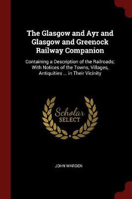 The Glasgow and Ayr and Glasgow and Greenock Railway Companion by John Warden image