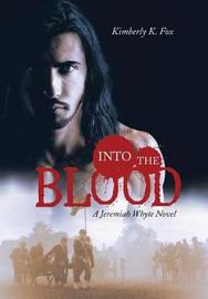 Into the Blood by Kimberly K. Fox