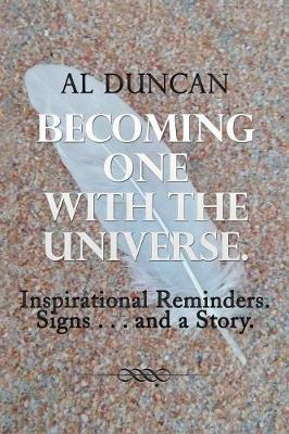 Becoming One with the Universe. by Al Duncan