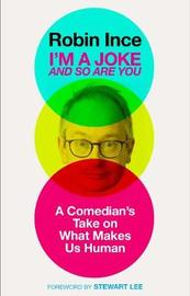 I'm a Joke and So Are You by Robin Ince