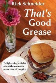 That's Good Grease by Rick Schneider