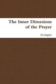 The Inner Dimesions of the Prayer by Ibn Qayyim