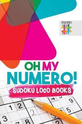 Oh My Numero! Sudoku Loco Books by Senor Sudoku