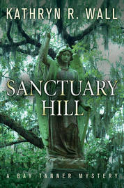 Sanctuary Hill by Kathryn R Wall