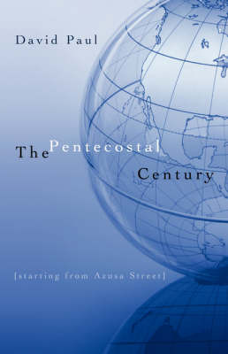 The Pentecostal Century by David Paul image