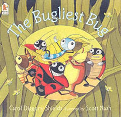 The Bugliest Bug by Carol Diggory Shields