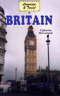 Hippocrene Language and Travel Guide to Britain by Catherine M. McCormick