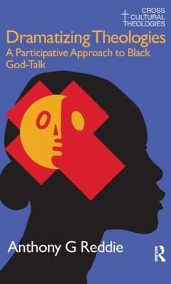 Dramatizing Theologies by Anthony G. Reddie image