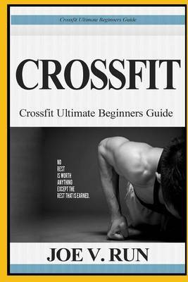 Crossfit: Crossfit and Yoga for Beginners. the Ultimate Beginners Guide to Crossfit and Yoga to Relieve Stress and Lose Weight (Weight Training, Wod Crossfit, Yoga Guide, Meditations, Bodybuilding) by Joe V Run image