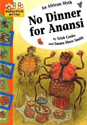 Hopscotch: Myths: No Dinner for Anansi by Trish Cooke image