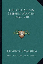 Life of Captain Stephen Martin, 1666-1740 by Clements R Markham, Sir image