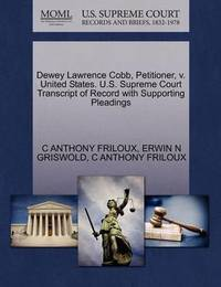 Dewey Lawrence Cobb, Petitioner, V. United States. U.S. Supreme Court Transcript of Record with Supporting Pleadings by C Anthony Friloux