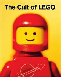 The Cult Of Lego by John Baichtal