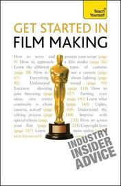 Get Started in Film Making by Tom Holden