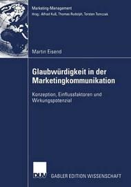 Glaubwurdigkeit in Der Marketingkommunikation by Martin Eisend