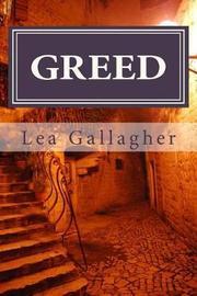 Greed by Lea Dawn Gallagher