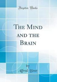 The Mind and the Brain (Classic Reprint) by Alfred Binet image
