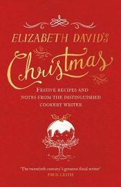 Elizabeth David's Christmas by Elizabeth David