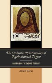 The Vedantic Relationality of Rabindranath Tagore by Ankur Barua