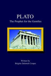 Plato: The Prophet for the Gentiles by Brigitte Dehmelt Cooper image