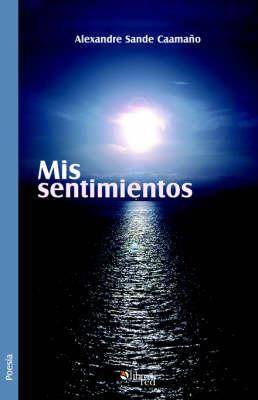 Mis Sentimientos by Alexandre Sande Caamano