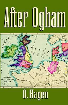 After Ogham by O. Hagen