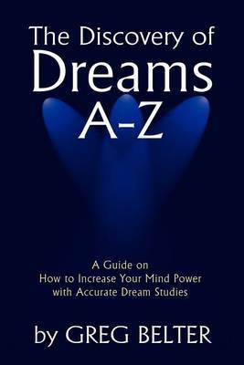 The Discovery of Dreams A-Z by Greg Belter image