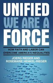 Unified We Are a Force by Joerg Rieger