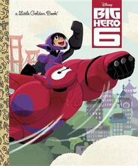 Big Hero 6: Little Golden Book by Random House Disney