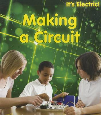 Making a Circuit (its Electric!) by Chris Oxlade