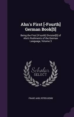 Ahn's First [-Fourth] German Book[s] by Franz Ahn image