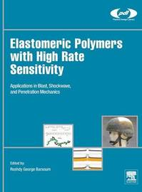 Elastomeric Polymers with High Rate Sensitivity by Roshdy George S. Barsoum
