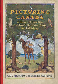 Picturing Canada: A History of Canadian Children's Illustrated Books and Publishing by Judith Saltman image