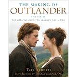 The Making Of Outlander by Tara Bennett