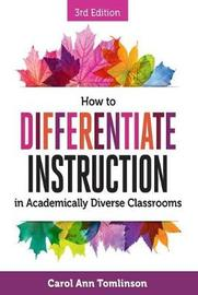 How to Differentiate Instruction in Academically Diverse Classrooms, Third Edition by Carol Ann Tomlinson