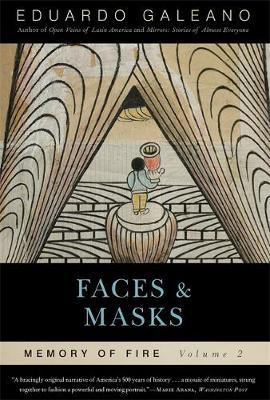 Faces and Masks: Memory of Fire, Volume 2 by Eduardo Galeano image