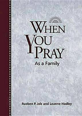 When You Pray as a Family by Rueben P Job