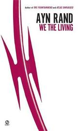 We the Living (75th-Anniversary Edition) by Ayn Rand