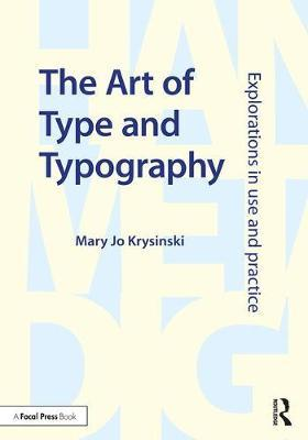 The Art of Type and Typography by Mary Jo Krysinski image
