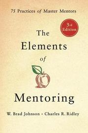 The Elements of Mentoring by Charles R. Ridley