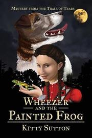 Wheezer and the Painted Frog by Kitty Sutton image
