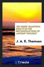 The Greek Tradition; Essays in the Reconstruction of Ancient Thought by J.A.K. Thomson image