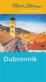 Rick Steves Snapshot Dubrovnik (Fifth Edition) by Cameron Hewitt